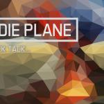 INDIE PLANE – Ausgabe 2: Tick Tack…